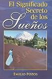 El Significado Secreto de los Suenos, Emilio Pozos, 9706276408