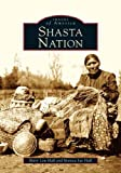 img - for Shasta Nation (CA) (Images of America) by Betty Lou Hall (2004-11-24) book / textbook / text book