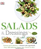 Salads and Dressings: Over 100 Delicious Dishes, Jars, Bowls, and Sides