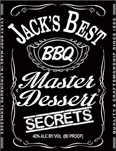 Cooking With JACK DANIELS Master Desert Secrets - 33 PREMIUM Whiskey & Bourbon Based Recipes (COOKING WITH JACK DANIELS MASTER RECIPES Book 2) by C. Anthony Howe