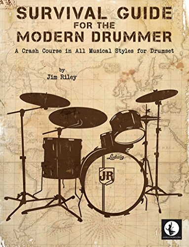 Survival Guide for the Modern Drummer: A Crash Course in All Musical Styles for - Jim Styles