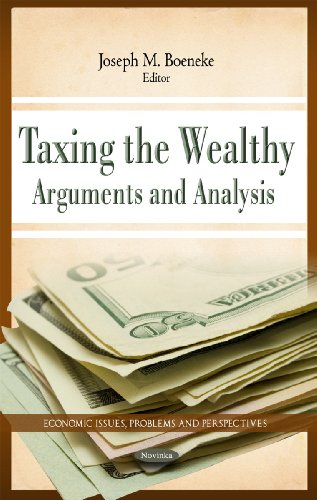 Taxing the Wealthy (Economic Issues, Problems and Perspectives)