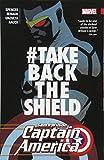 Captain America: Sam Wilson Vol. 4: #TakeBackTheShield (Captain America (Paperback))