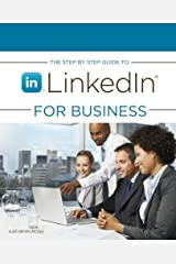 The Step by Step Guide to Linkedin for Business by Kathryn Rose (2010-11-29) Paperback