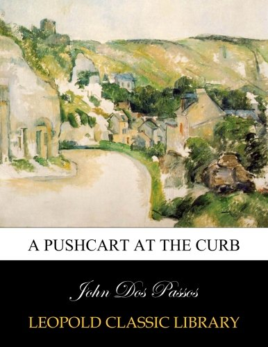 Read Online A pushcart at the curb pdf