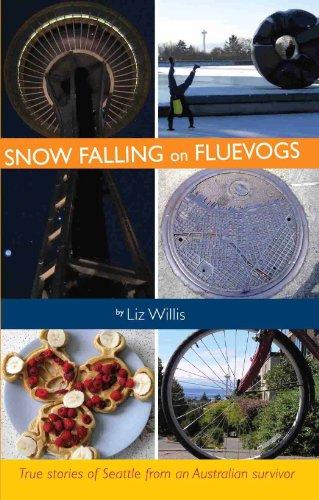 Snow Falling on Fluevogs: True Stories of Seattle from an Australian Survivor ()
