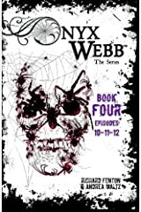 Onyx Webb: Book Four: Episodes: 10, 11, & 12 Paperback