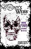 Onyx Webb: Book Four: Episodes: 10, 11, & 12