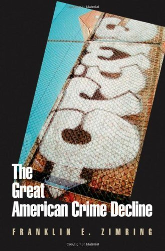 The Great American Crime Decline (Studies in Crime and Public Policy) 1st edition by Zimring, Franklin E. (2006) Hardcover (Great American Crime Decline)