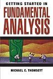Getting Started in Fundamental Analysis, Michael C. Thomsett, 0471754463