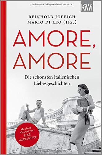 Amore Amore: Die schönsten italienischen Liebesgeschichten Taschenbuch – 11. August 2016 Reinhold Joppich Mario Di Leo KiWi-Taschenbuch 3462049747