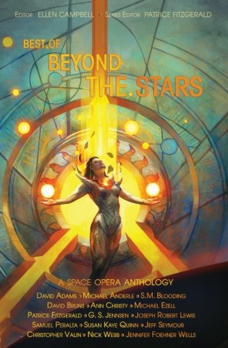 Best of Beyond the Stars: a space opera anthology (Volume 5)