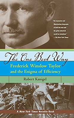 The One Best Way: Frederick Winslow Taylor and the Enigma of Efficiency (The MIT Press)