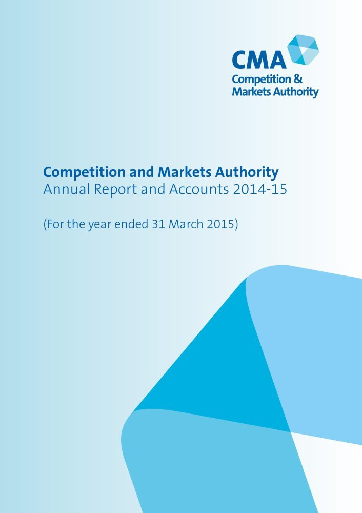 Competition and Markets Authority annual report and accounts 2014-15: (for the year ended 31 March 2015) (House of Commons Papers) pdf