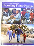 A Community Handbook for Recruiting Foster Parents and Volunteers, Barbell, Kathy and Sheikh, Lisa, 0878688137