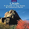Utah: A Guide to the State & National Parks Audiobook by Barbara Sinotte Narrated by Eve Passeltiner
