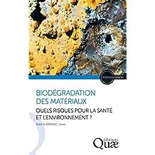 Biodégration des matériaux: Quels risques pour la santé et l'environnement ? (Enjeux sciences)