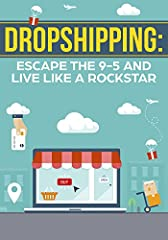 From choosing the right product to advertising it profitably Dropshipping: Escape the 9-5 and Live Like A Rockstar will give you everything that you need to get started selling online.You'll learn everything I learned after spending th...