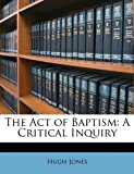 The Act of Baptism, Hugh Jones, 1147042365
