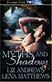 Myths and Shadows, Liz Andrews and Lena Matthews, 1419957414