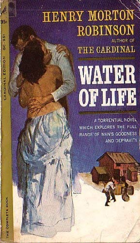 Water Of Life by Henry Morton Robinson