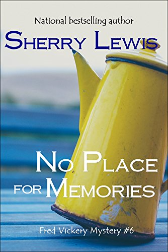 No Place for Memories (Fred Vickery Mysteries Book 6)