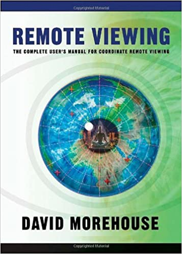 Book Remote Viewing: The Complete User's Manual for Coordinate Remote Viewing by David A. Morehouse (2008-01-08)