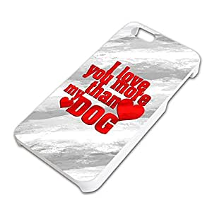 I Love You More than My Dog Slim Fit Hard Case Fits Apple iPhone 5 5S