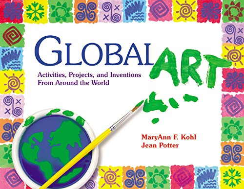 Global Art: Activities, Projects, and Inventions from Around the World (Crafts Christmas Multicultural)