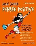 Mon cahier Pensée positive NE