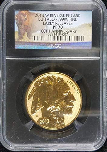 2013 W American Buffalo Reverse Proof; Early Releases; 100th Anniversary $50 PF-70 NGC