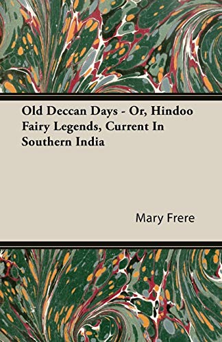 - Old Deccan Days - Or, Hindoo Fairy Legends, Current In Southern India