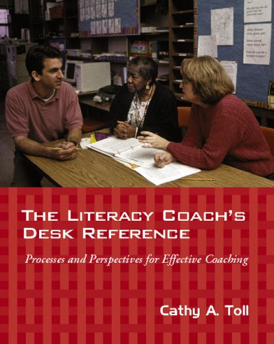 The Literacy Coach's Desk Reference: Processes And Perspectives for Effective Coaching