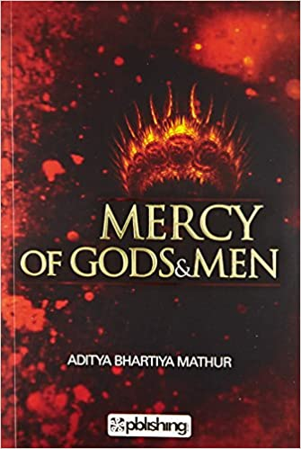 Image result for mercy of gods and men aditya mathur book review