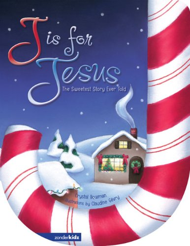 J Is for Jesus: The Sweetest Story Ever Told