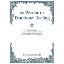 The Wisdom of Emotional Healing: Renowned Psychics Andrew Jackson Davis and Phineas P. Quimby Reveal Mind Body Healing Secrets for  Clairvoyants, Spiritualists, and Energy Healers