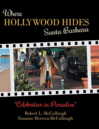 - Where Hollywood Hides - Santa Barbara: Celebrities in Paradise