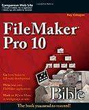 FileMaker Pro 10 Bible, Ray Cologon, 0470429003