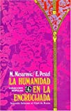 La Humanidad en la Encrucijada, Mihajlo D. Mesarovic and Eduard Pestel, 9681641442
