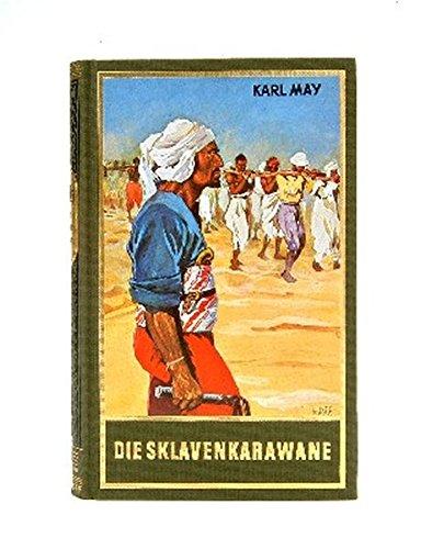 Die Sklavenkarawane, Band 41 der Gesammelten Werke (Karl Mays Gesammelte Werke)