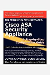 The Accidental Administrator: Cisco ASA Security Appliance: A Step-by-Step Configuration Guide by Don R Crawley (2010-08-03) Paperback