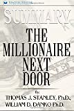 Summary: The Millionaire Next Door: The Surprising Secrets of America's Wealthy