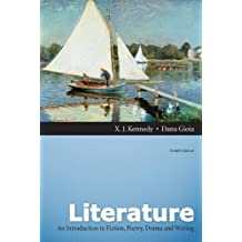 Literature: An Introduction to Fiction, Poetry, Drama, and Writing, 12th Edition