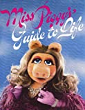 Miss Piggy's Guide to Life, Henson Association and Miss Piggy, 0394519124