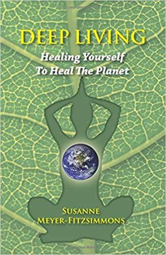 Deep Living: Healing Yourself To Heal the Planet: Amazon.es ...