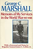 Memoirs of My Services in the World War, 1917-1918, George C. Marshall, 0395207258