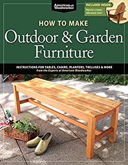 How To Make Outdoor U0026 Garden Furniture: American Woodworker By [Johnson,  Randy]