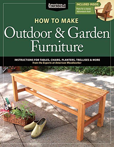 How to Make Outdoor & Garden Furniture: American Woodworker by [Johnson, Randy]