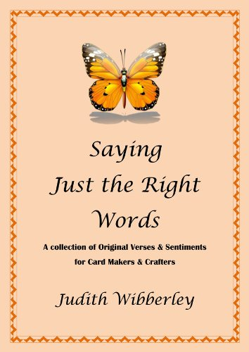 Saying Just the Right Words: Verses and Sentiments for Card Makers & Crafters ()