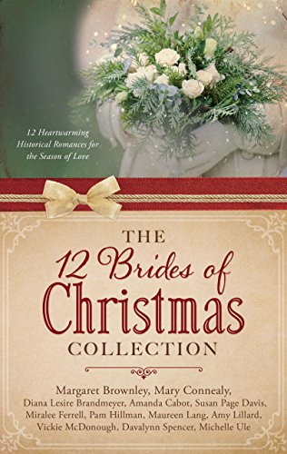 The 12 Brides of Christmas Collection: 12 Heartwarming Historical Romances for the Season of Love (Bride A For Online Christmas)